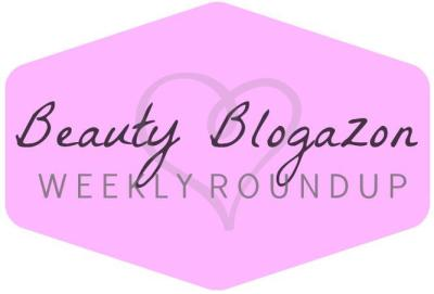 Beauty Blogazon Weekly Round Up
