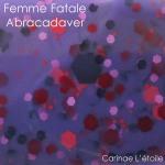 Femme Fatal Abracadaver