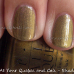OPI – At Your Quebec and Call AND Rainforest