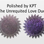 Polished by KPT The Unrequited Love Duo